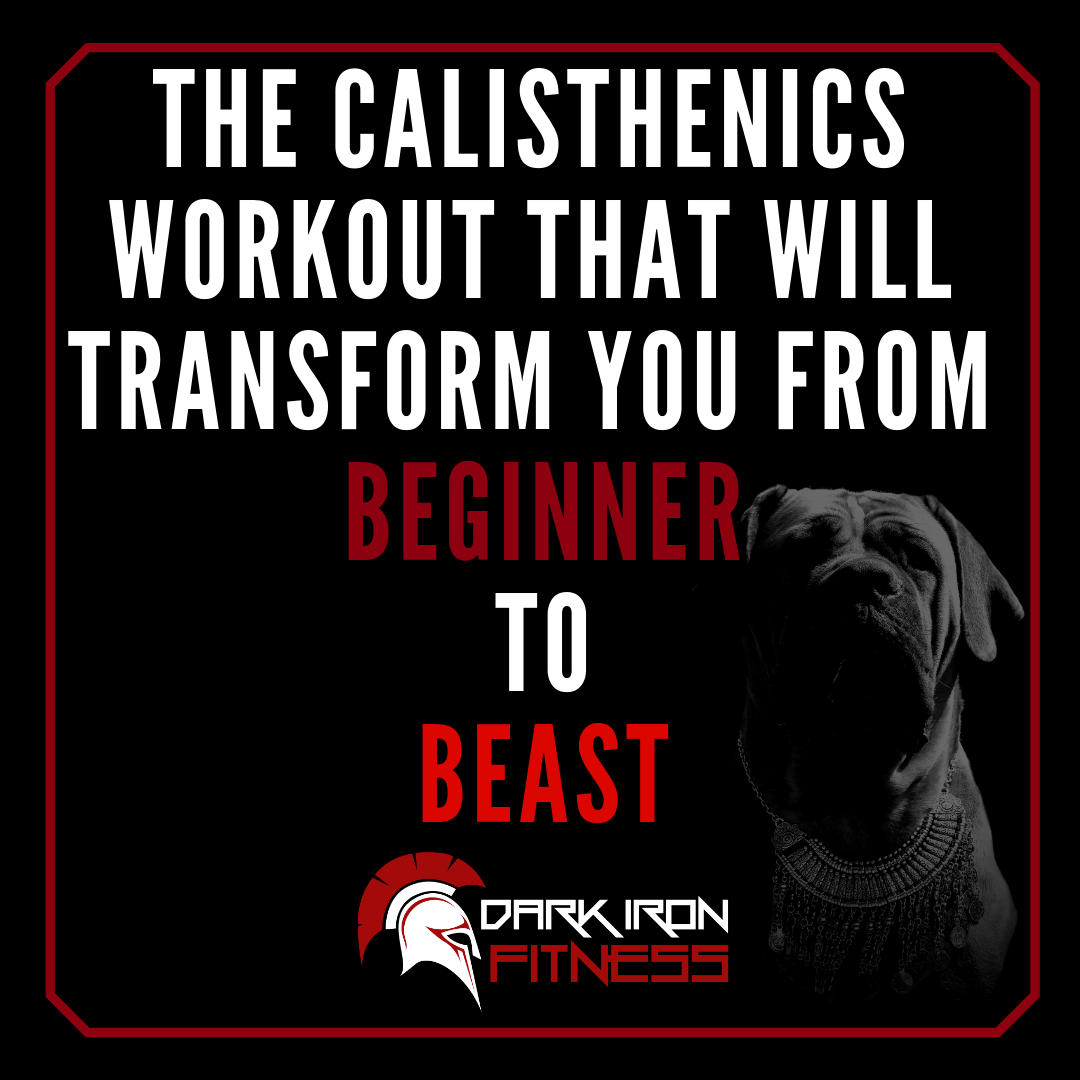 Calisthenics: The Calisthenics Workout That Will Transform You From